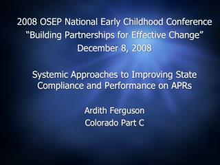 "2008 OSEP National Early Childhood Conference ""Building Partnerships for Effective Change"""