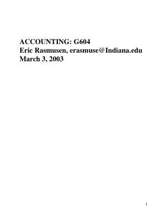 ACCOUNTING: G604 Eric Rasmusen, erasmuse@Indiana March 3, 2003
