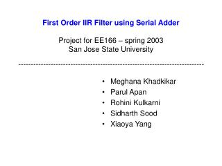 First Order IIR Filter using Serial Adder  Project for EE166   spring 2003 San Jose State University -------------------