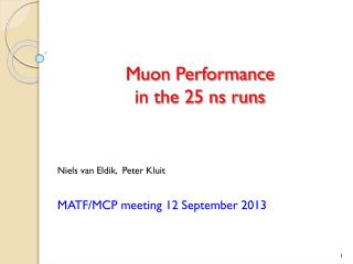 Muon Performance  in the 25 ns runs