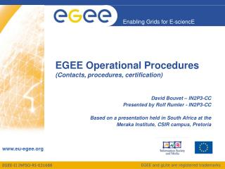 EGEE Operational Procedures (Contacts, procedures, certification)