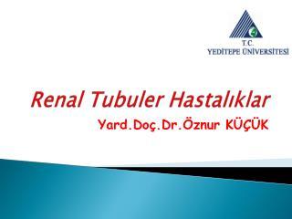 Renal Tubuler  Hastalıklar