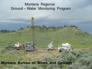 Montana  Regional   Ground – Water  Monitoring  Program