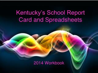 Kentucky's School Report  Card and Spreadsheets