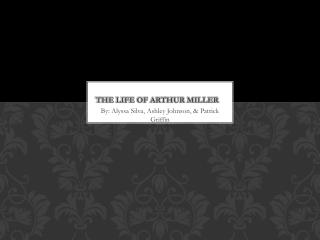 The Life of Arthur Miller