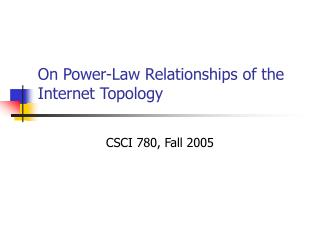On Power-Law Relationships of the Internet Topology
