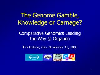 The Genome Gamble, Knowledge or Carnage?