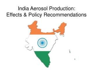 India Aerosol Production: Effects & Policy Recommendations