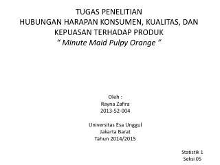 Oleh : Rayna Zafira 2013-52-004 Universitas Esa Unggul Jakarta Barat Tahun 2014/2015