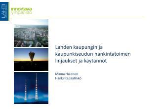 Lahden kaupungin ja  kaupunkiseudun hankintatoimen linjaukset ja käytännöt Minna Halonen