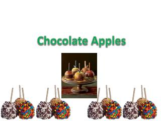 to make chocolate apples you will need: