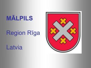 MĀLPILS  Region Rīga  Latvia