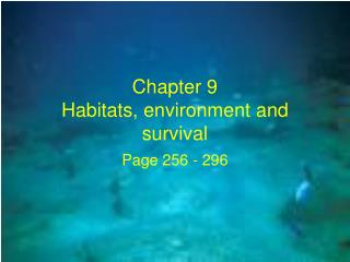 Chapter 9  Habitats, environment and survival