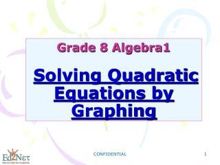 Grade 8 Algebra1 Solving Quadratic Equations by Graphing