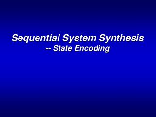 Sequential System Synthesis -- State Encoding