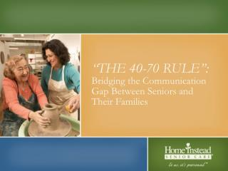 """THE 40-70 RULE"": Bridging the Communication Gap Between Seniors and Their Families"