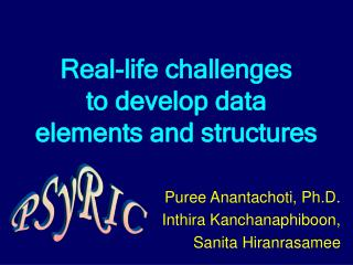 Real-life challenges  to develop data elements and structures