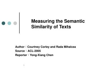 Measuring the Semantic Similarity of Texts