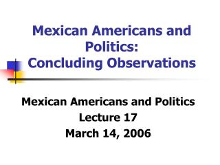Mexican Americans and Politics: Concluding Observations