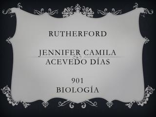 Rutherford Jennifer Camila Acevedo días  901  biología
