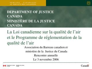 La Loi canadienne sur la qualité de l'air et le Programme de réglementation de la qualité de l'air
