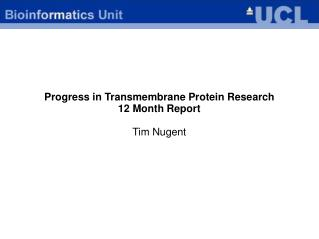 Progress in Transmembrane Protein Research 12 Month Report Tim Nugent
