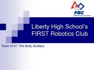 Liberty High School's FIRST Robotics Club