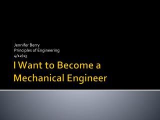 I Want to Become a Mechanical Engineer