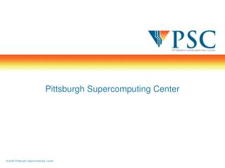 Pittsburgh Supercomputing Center