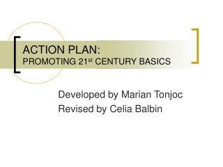 ACTION PLAN: PROMOTING 21 st  CENTURY BASICS