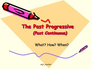 The Past Progressive  (Past Continuous)