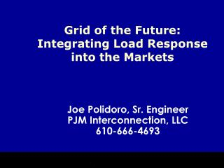 Grid of the Future: Integrating Load Response into the Markets