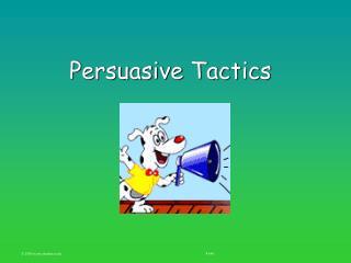 Persuasive Tactics