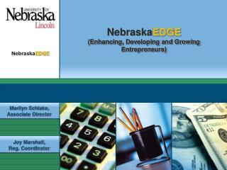Nebraska EDGE  (Enhancing, Developing and Growing Entrepreneurs)