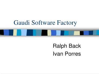 Gaudi Software Factory