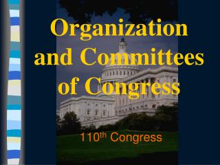 Organization and Committees  of Congress
