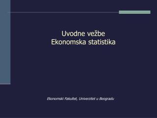 Uvodne ve be Ekonomska statistika