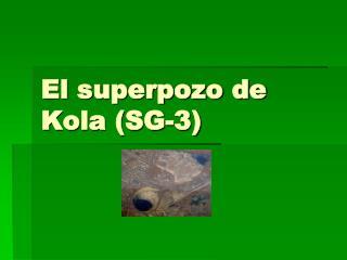 El superpozo de Kola SG-3