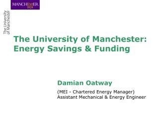 Damian Oatway (MEI - Chartered Energy Manager) Assistant Mechanical & Energy Engineer