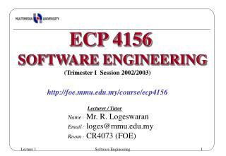 (Trimester I  Session 2002/2003) foe.mmu.my/course/ecp4156