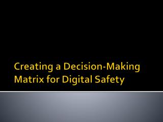 Creating a Decision-Making Matrix for Digital Safety