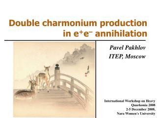 Double charmonium production in e + e �  annihilation