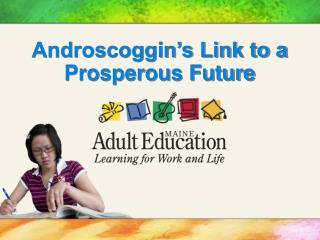 Androscoggin�s Link to a Prosperous Future