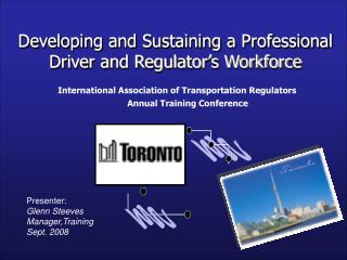 Developing and Sustaining a Professional  Driver and Regulator's Workforce