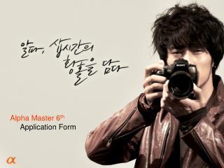 Alpha Master 6 th      Application Form