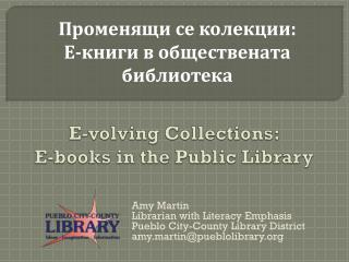 E- volving  Collections: E-books in the Public Library