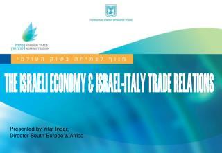 THE ISRAELI ECONOMY & ISRAEL-ITALY TRADE RELATIONS
