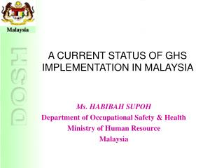 A CURRENT STATUS OF GHS IMPLEMENTATION IN MALAYSIA