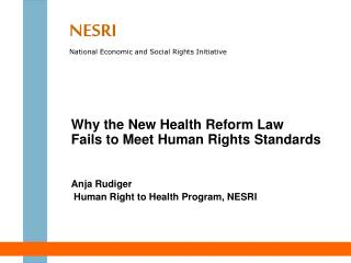 Why the New Health Reform Law   Fails to Meet Human Rights Standards Anja Rudiger