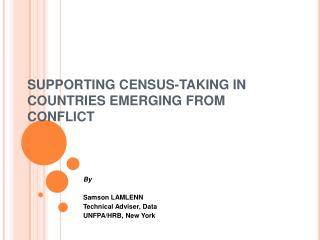 SUPPORTING CENSUS-TAKING IN COUNTRIES EMERGING FROM CONFLICT